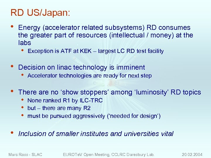RD US/Japan: • Energy (accelerator related subsystems) RD consumes the greater part of resources