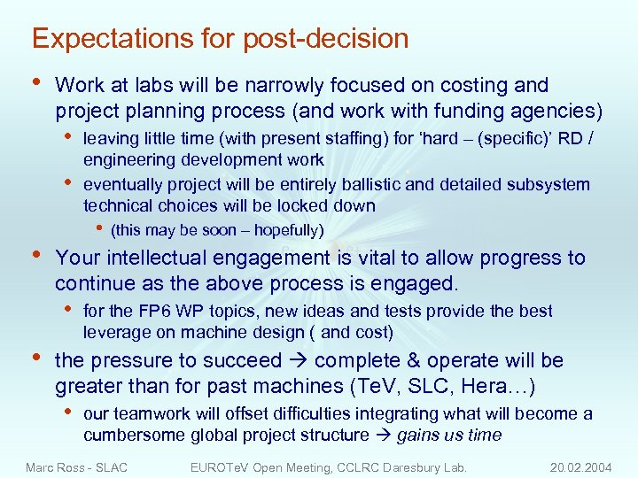 Expectations for post-decision • Work at labs will be narrowly focused on costing and