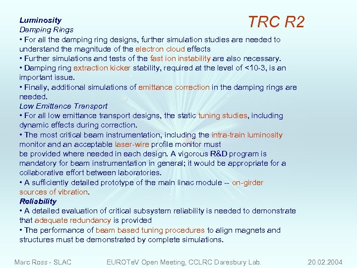 TRC R 2 Luminosity Damping Rings • For all the damping ring designs, further