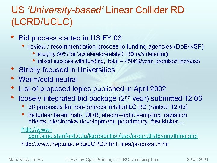 US 'University-based' Linear Collider RD (LCRD/UCLC) • • • Bid process started in US