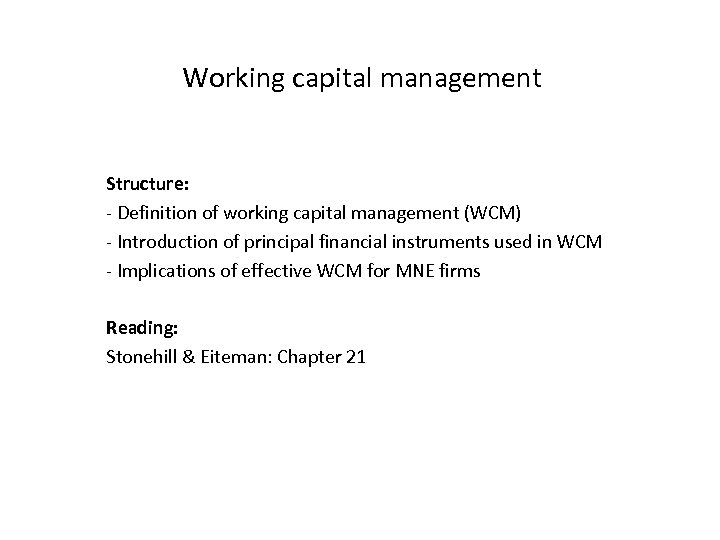 Working capital management Structure: - Definition of working capital management (WCM) - Introduction of