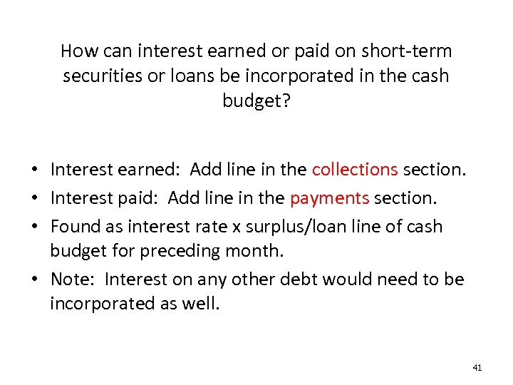 How can interest earned or paid on short-term securities or loans be incorporated in