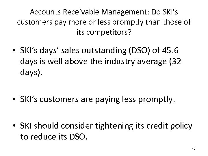 Accounts Receivable Management: Do SKI's customers pay more or less promptly than those of