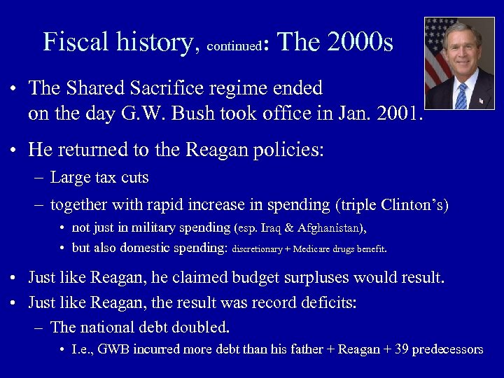 Fiscal history, continued: The 2000 s • The Shared Sacrifice regime ended on the