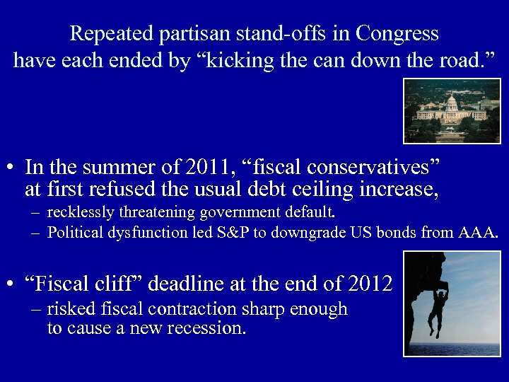 "Repeated partisan stand-offs in Congress have each ended by ""kicking the can down the"