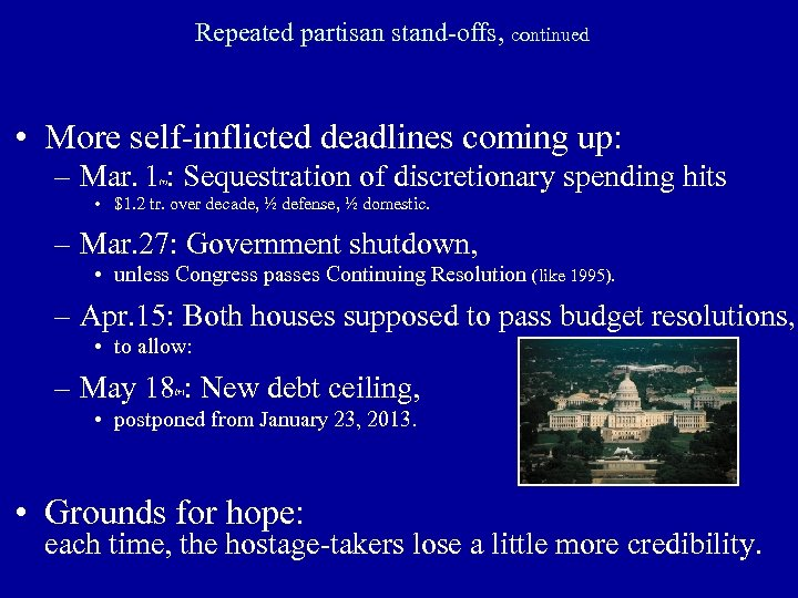 Repeated partisan stand-offs, continued • More self-inflicted deadlines coming up: – Mar. 1 :