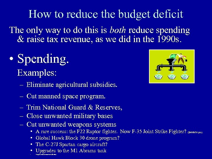 How to reduce the budget deficit The only way to do this is both