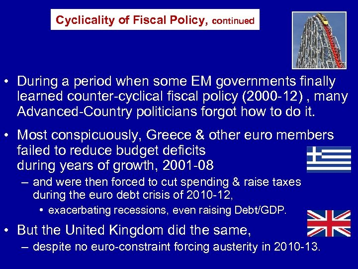Cyclicality of Fiscal Policy, continued • During a period when some EM governments finally