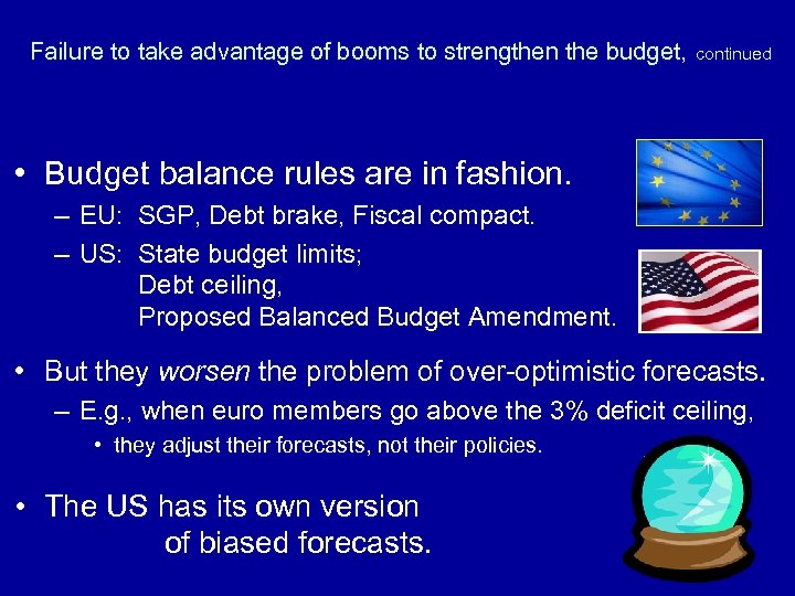 Failure to take advantage of booms to strengthen the budget, continued • Budget balance
