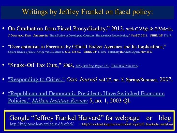 Writings by Jeffrey Frankel on fiscal policy: • On Graduation from Fiscal Procyclicality, ""