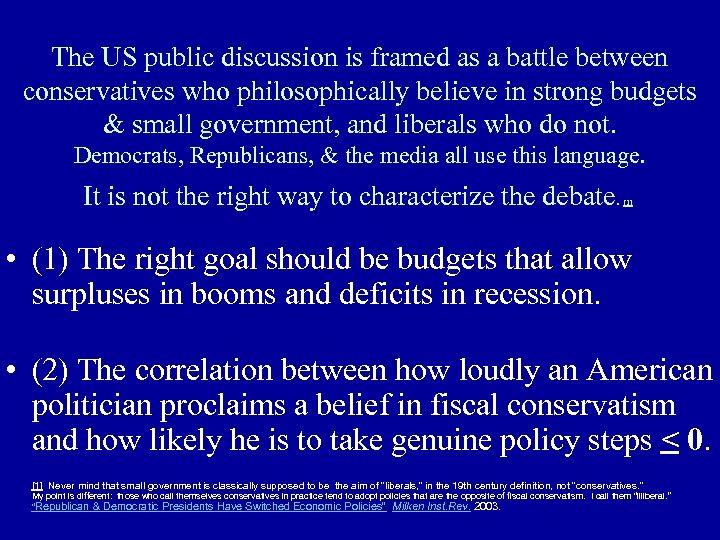 The US public discussion is framed as a battle between conservatives who philosophically believe