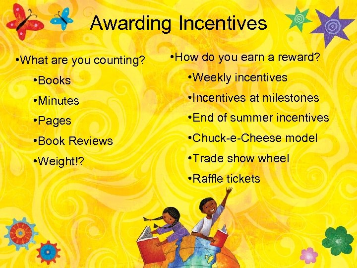 Awarding Incentives • What are you counting? • How do you earn a reward?
