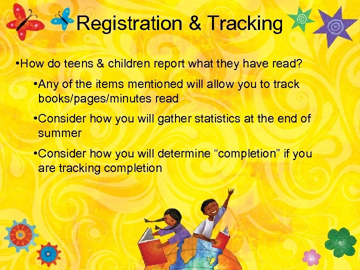 Registration & Tracking • How do teens & children report what they have read?
