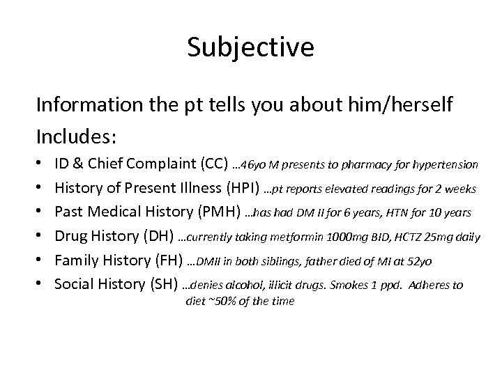 Subjective Information the pt tells you about him/herself Includes: • • • ID &