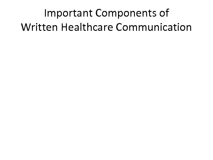 Important Components of Written Healthcare Communication