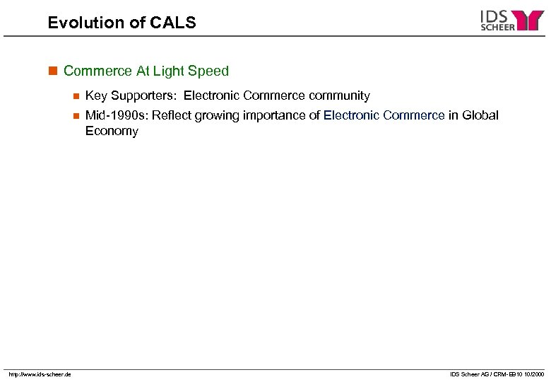 Evolution of CALS n Commerce At Light Speed n n http: //www. ids-scheer. de