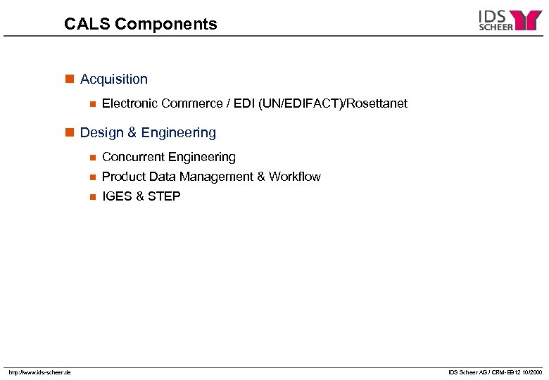 CALS Components n Acquisition n Electronic Commerce / EDI (UN/EDIFACT)/Rosettanet n Design & Engineering