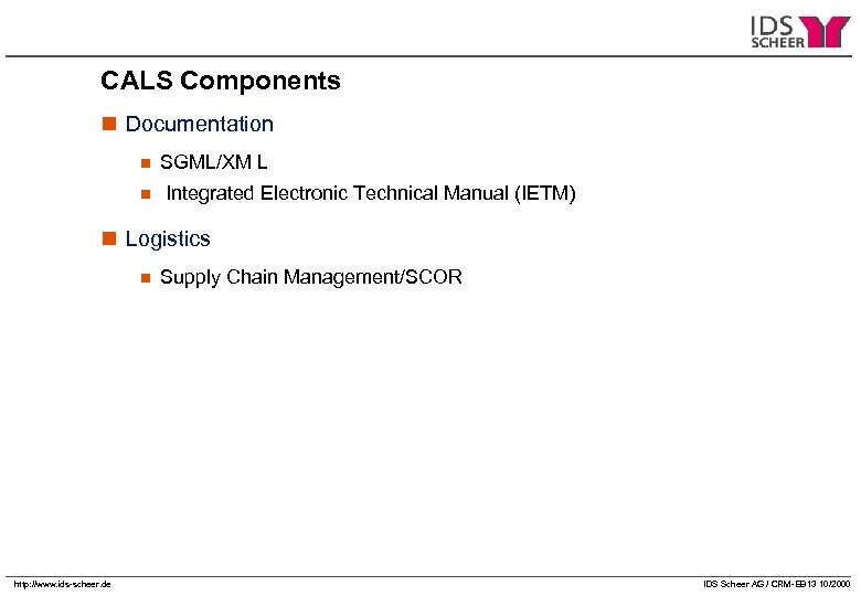 CALS Components n Documentation n n SGML/XM L Integrated Electronic Technical Manual (IETM) n