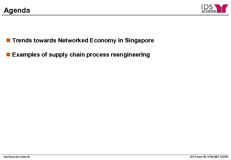 Agenda n Trends towards Networked Economy in Singapore n Examples of supply chain process