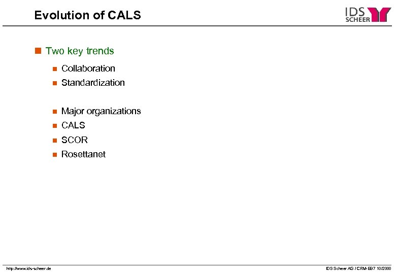 Evolution of CALS n Two key trends n n Standardization n Major organizations n