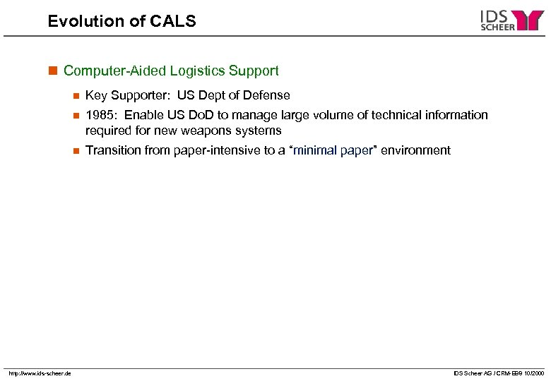 Evolution of CALS n Computer-Aided Logistics Support n n 1985: Enable US Do. D