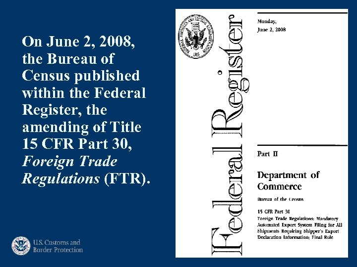 On June 2, 2008, the Bureau of Census published within the Federal Register, the
