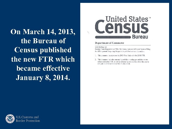On March 14, 2013, the Bureau of Census published the new FTR which became
