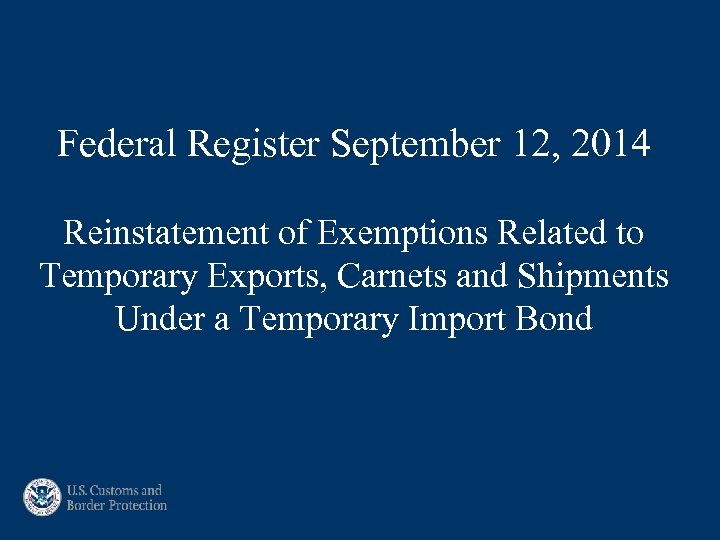 Federal Register September 12, 2014 Reinstatement of Exemptions Related to Temporary Exports, Carnets and