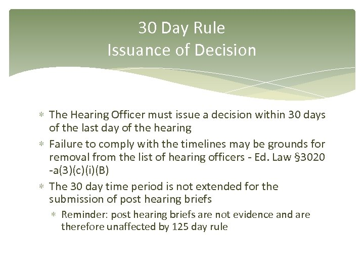 30 Day Rule Issuance of Decision The Hearing Officer must issue a decision within