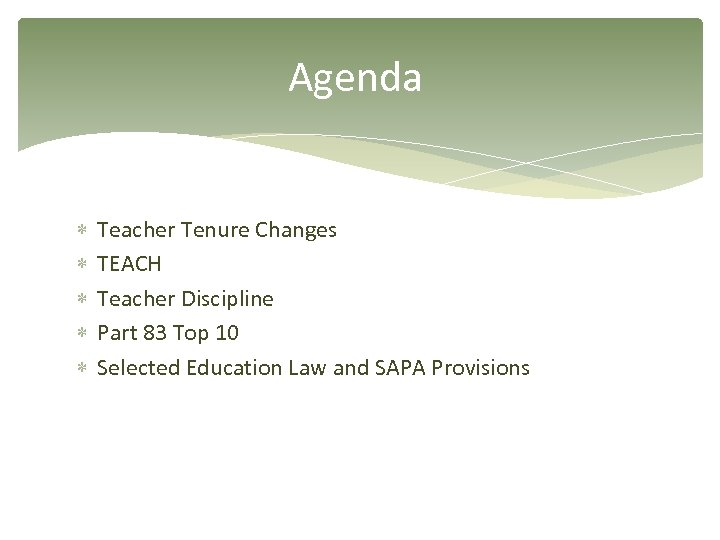Agenda Teacher Tenure Changes TEACH Teacher Discipline Part 83 Top 10 Selected Education Law