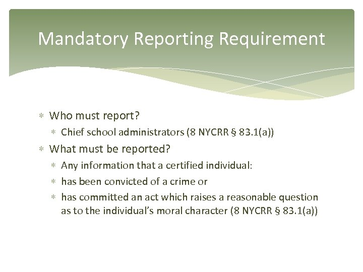 Mandatory Reporting Requirement Who must report? Chief school administrators (8 NYCRR § 83. 1(a))
