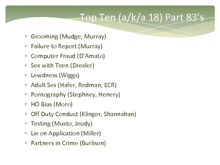 Top Ten (a/k/a 18) Part 83's Grooming (Mudge, Murray) Failure to Report (Murray) Computer
