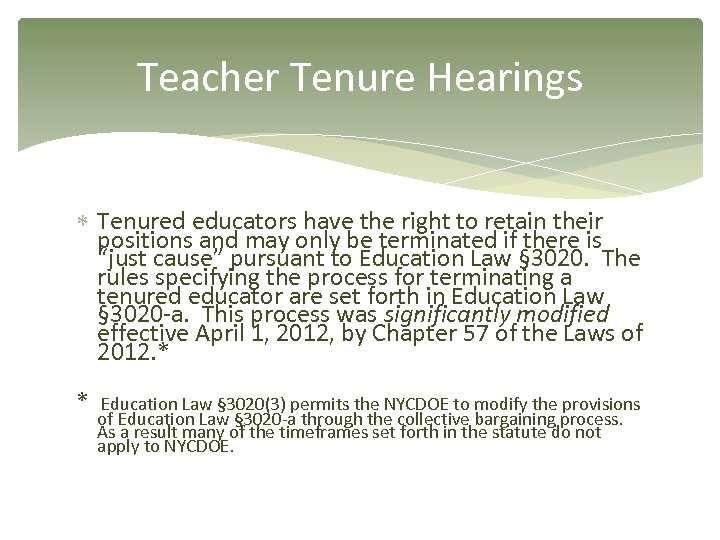Teacher Tenure Hearings Tenured educators have the right to retain their positions and may