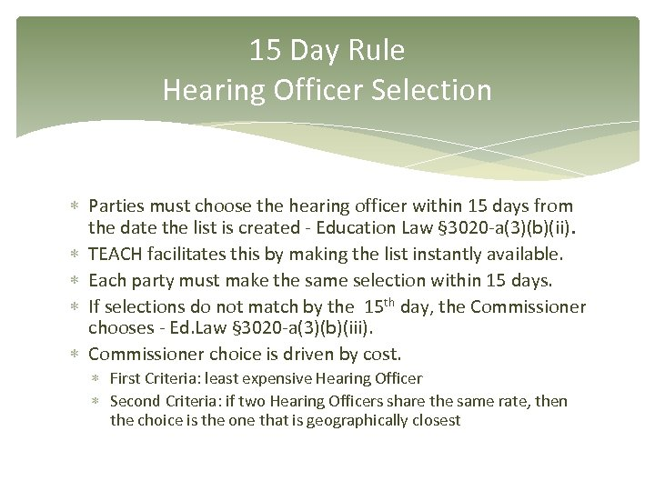 15 Day Rule Hearing Officer Selection Parties must choose the hearing officer within 15
