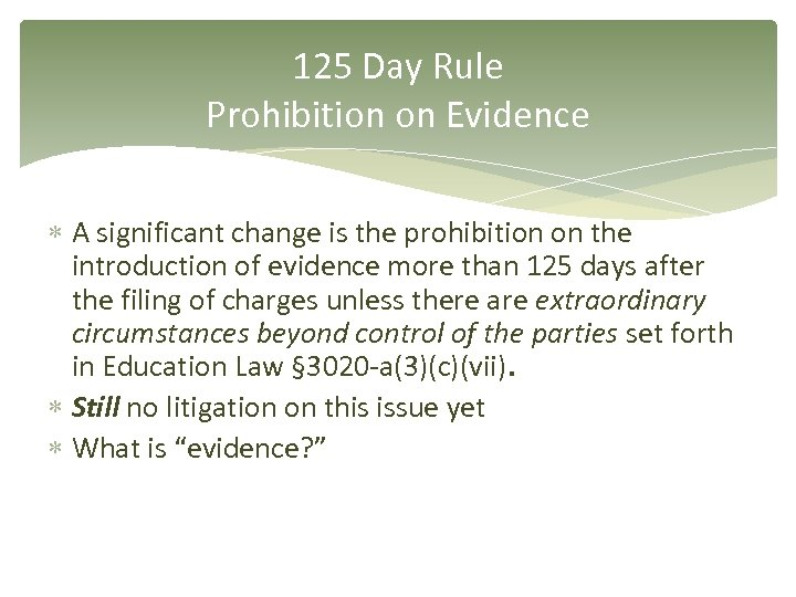 125 Day Rule Prohibition on Evidence A significant change is the prohibition on the