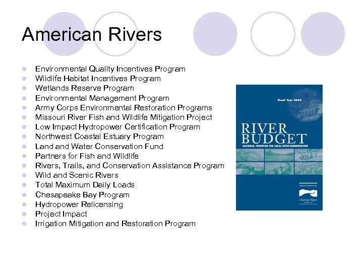 American Rivers l l l l l Environmental Quality Incentives Program Wildlife Habitat Incentives