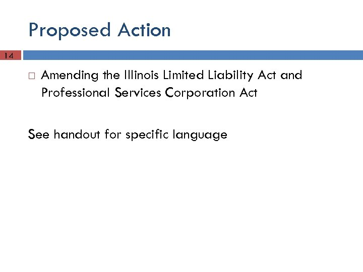 Proposed Action 14 Amending the Illinois Limited Liability Act and Professional Services Corporation Act