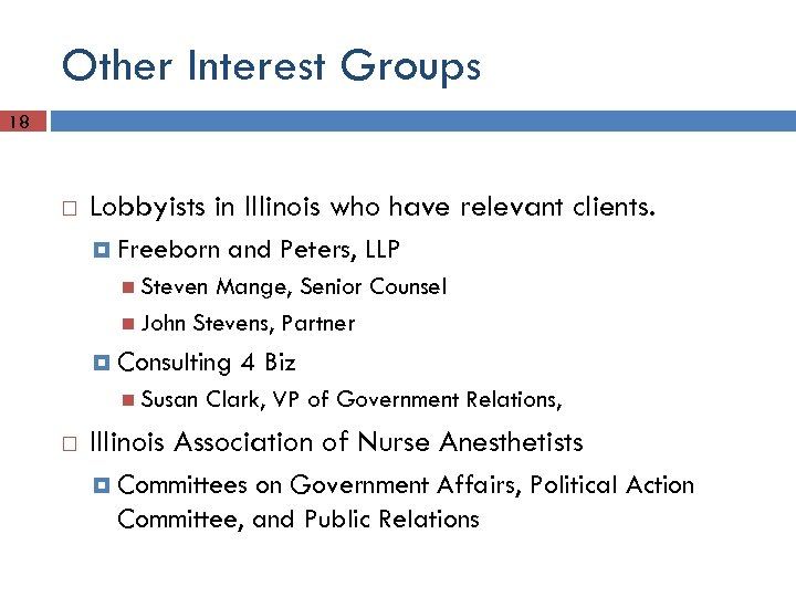 Other Interest Groups 18 Lobbyists in Illinois who have relevant clients. Freeborn and Peters,