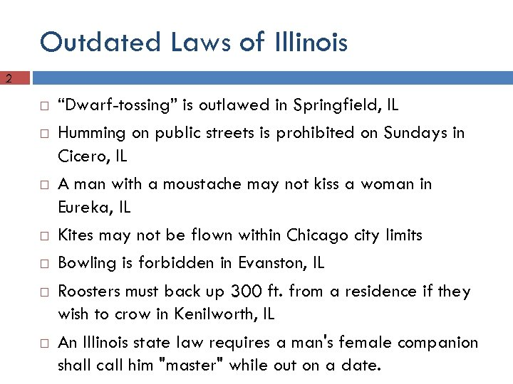 "Outdated Laws of Illinois 2 ""Dwarf-tossing"" is outlawed in Springfield, IL Humming on public"
