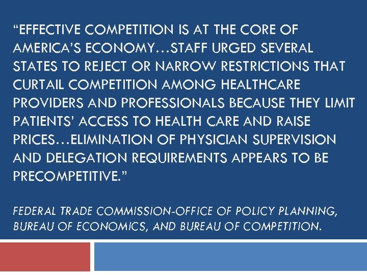 """EFFECTIVE COMPETITION IS AT THE CORE OF AMERICA'S ECONOMY…STAFF URGED SEVERAL STATES TO REJECT"