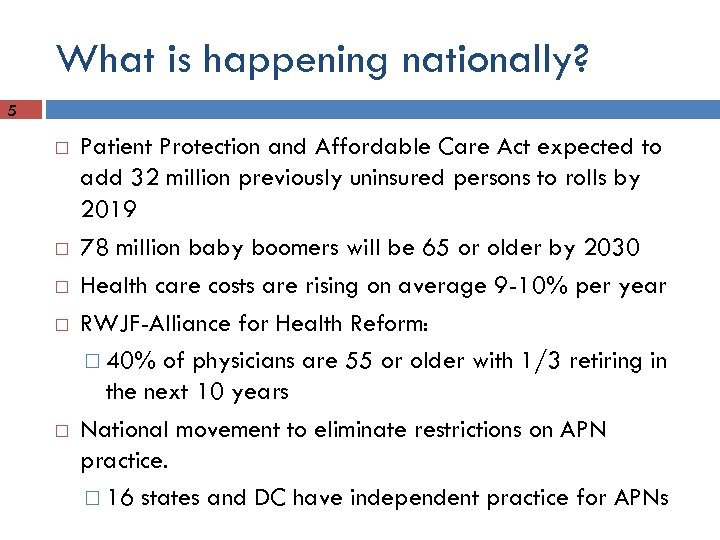 What is happening nationally? 5 Patient Protection and Affordable Care Act expected to add