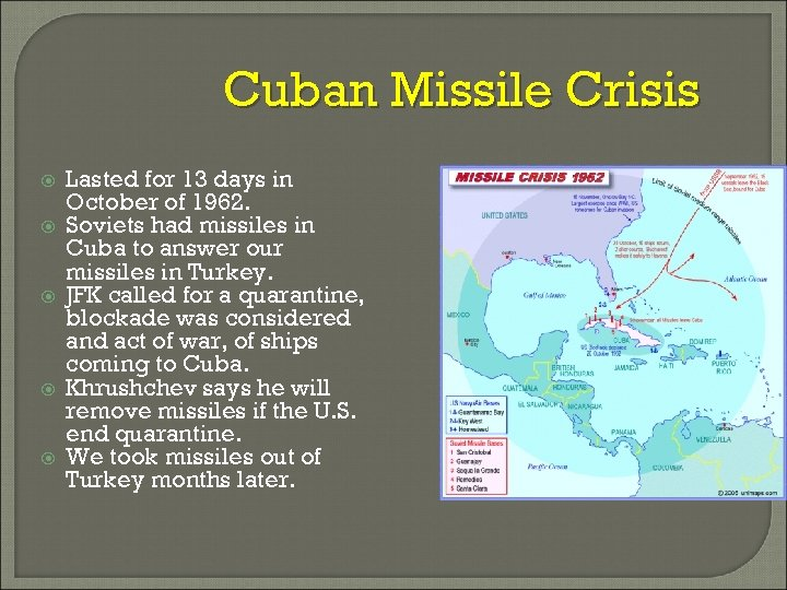 Cuban Missile Crisis Lasted for 13 days in October of 1962. Soviets had missiles