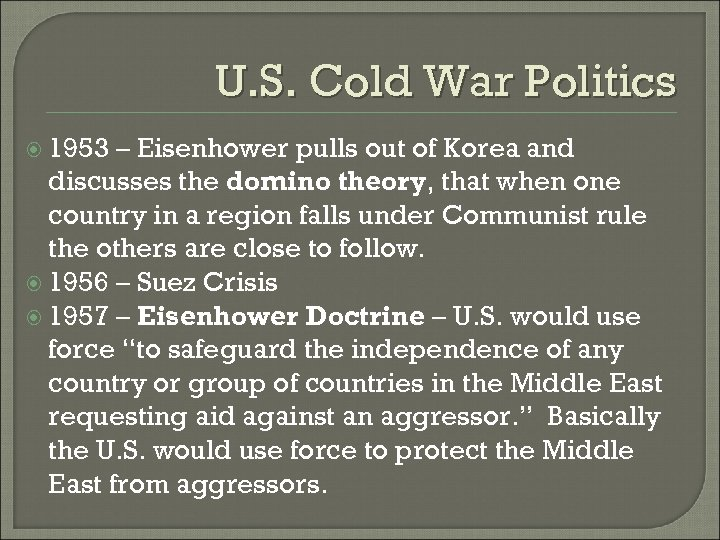 U. S. Cold War Politics 1953 – Eisenhower pulls out of Korea and discusses