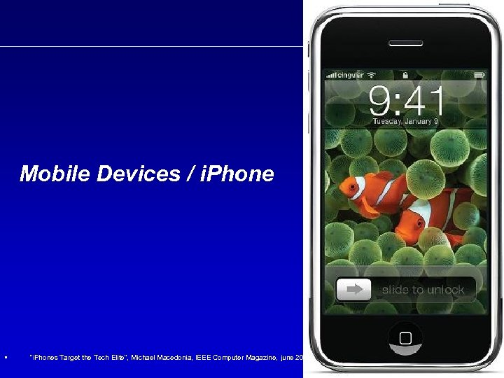 Mobile Devices / i. Phone •