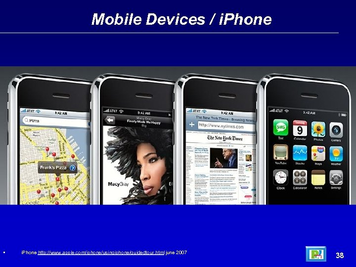 Mobile Devices / i. Phone • i. Phone http: //www. apple. com/iphone/usingiphone/guidedtour. html june