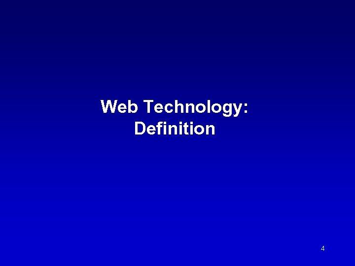Web Technology: Definition 4