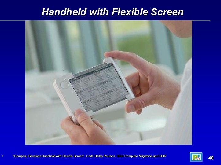 "Handheld with Flexible Screen • ""Company Develops Handheld with Flexible Screen"