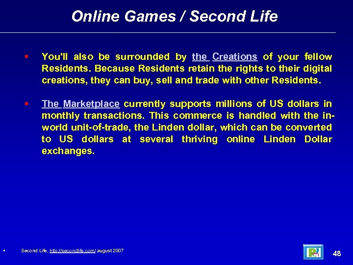 Online Games / Second Life • You'll also be surrounded by the Creations of