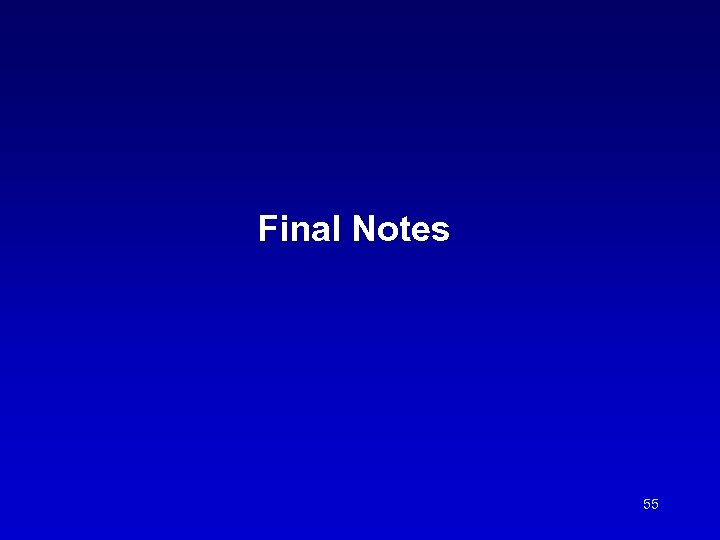 Final Notes 55