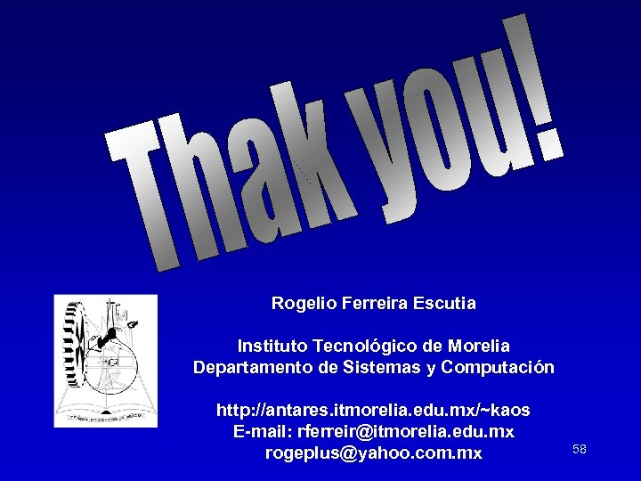 Rogelio Ferreira Escutia Instituto Tecnológico de Morelia Departamento de Sistemas y Computación http: //antares.